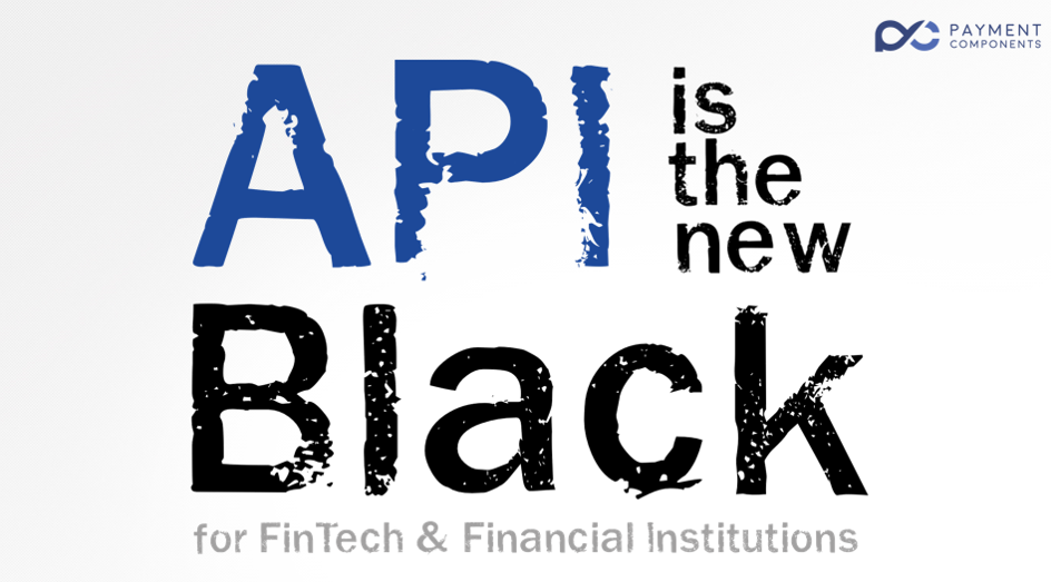 API is The New Black presentation by PaymentComponents