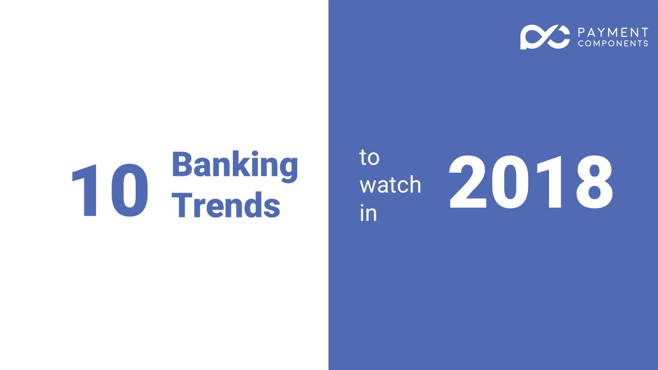 top 10 banking trends for 2018