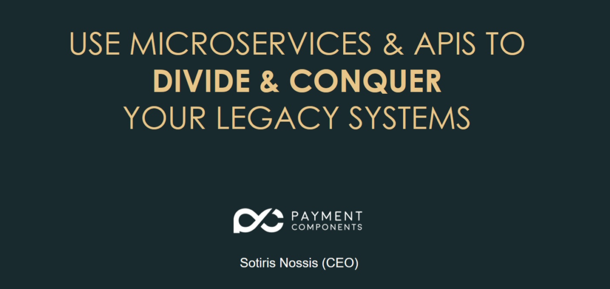 Use Microservices & APIS to divide & conquer your Legacy Systems